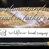 Wildflower Bread Company Celebrates Dads With Bread Perfect For The Grill