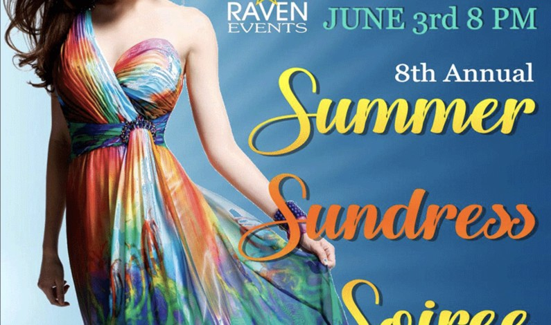 Raven's 8th Annual SUMMER SUNDRESS SOIREE